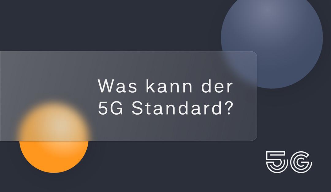 Was kann der 5G Standard?