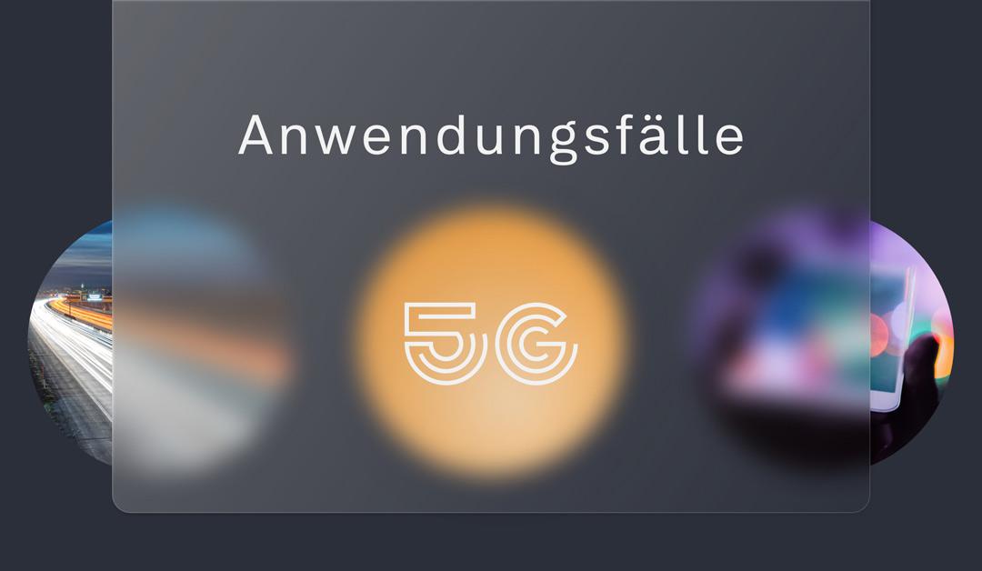 Welche 5G Anwendungsfälle sind die relevantesten?