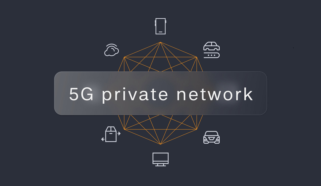 5g private networks for companies