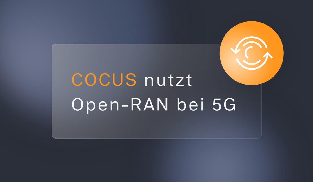 Open-RAN ist nützlich