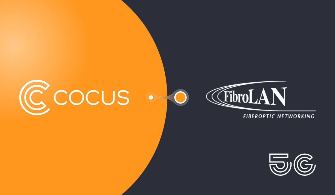 5G Partnerschaft COCUS und FibroLAN